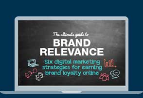 The ultimate guide to brand relevance
